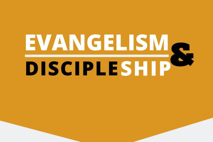 EVANGELISM and discipleship